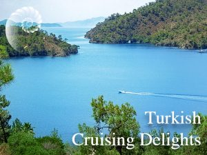 Turkey Cruising Delights